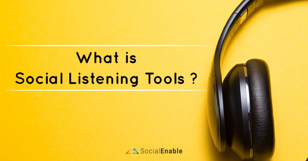 Social Listening Tools คืออะไร ?   สำคัญกับธุรกิจเรายังไง ?