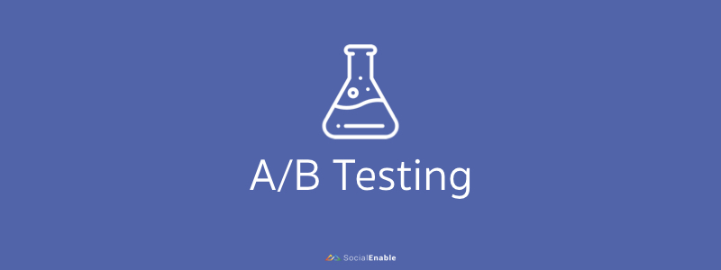 A/B Testing by SocialEnable